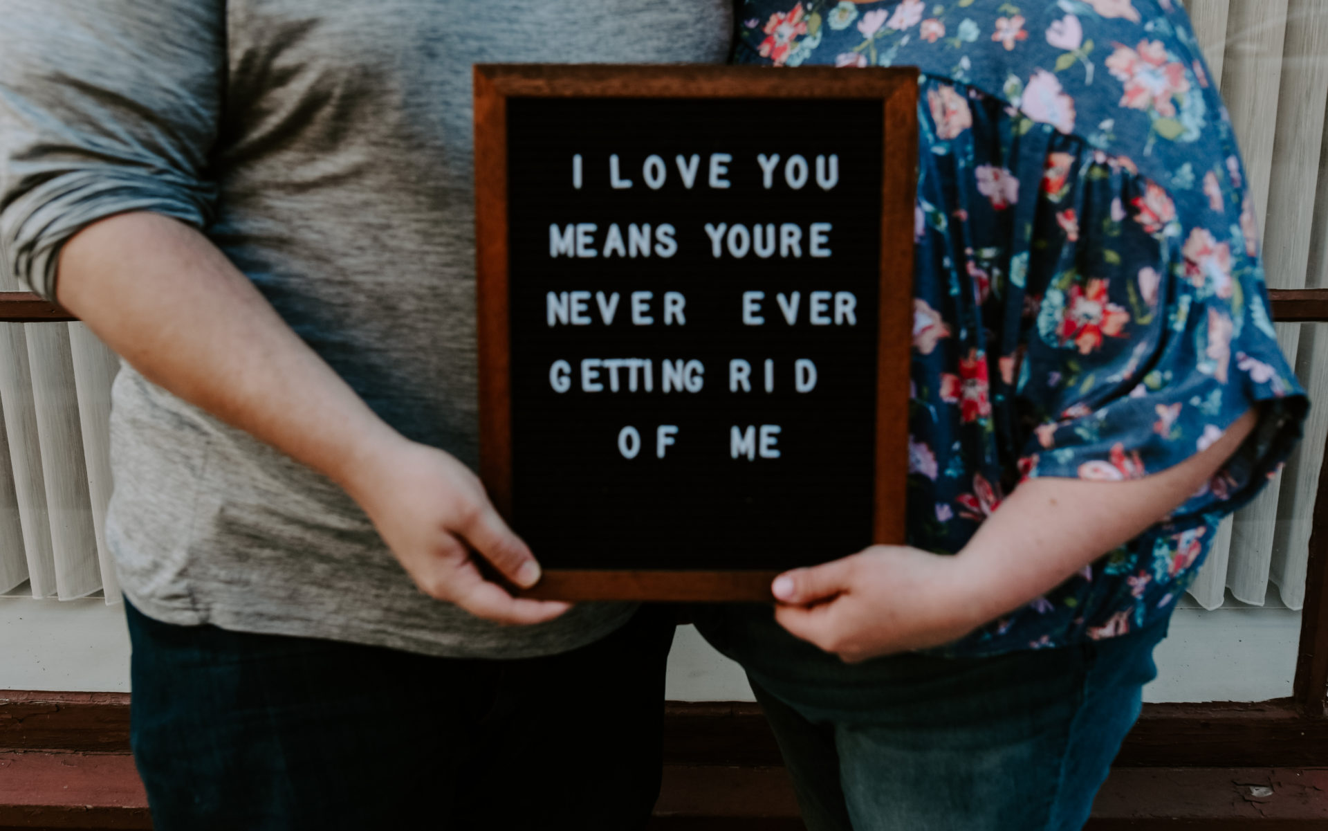 """black letter board reads """" I love you means you're never ever getting rid of me"""""""
